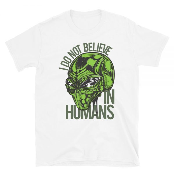 I don't Believe in Humans Green Alien Shirt white